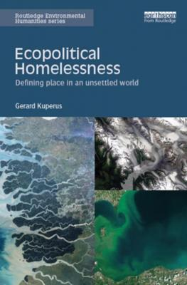ecopolitical-homelessness-defining-place-in-an-unsettled-world-by-gerard-kuperus-1317232704